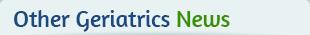 Other Geriatrics News