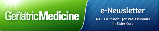 Today's Geriatric Medicine e-Newsletter